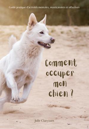Livre éducation canine Comment Occuper mon chien ?